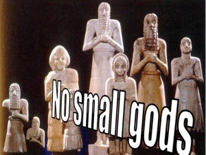 No small gods